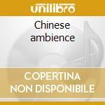 Chinese ambience cd musicale di Artisti Vari