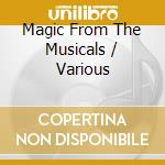Magic From The Musicals - Magic From The Musicals cd musicale di AA.VV.