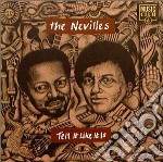 TELL IT LIKE IT IS cd musicale di NEVILLES THE