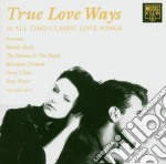 TRUE LOVE WAYS cd musicale di AA.VV.