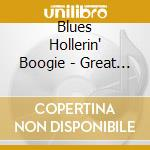 BLUES HOLLERIN' BOOGIE cd musicale di AA.VV.