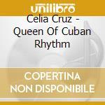 QUEEN OF CUBAN RHYTHM cd musicale di CRUZ CELIA