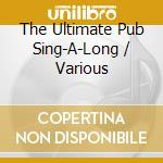Pub sing a long album over 50 party cd musicale