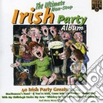 ULTIMATE NON STOP IRISH PARTY ALBUM cd musicale di IRISH PARTY