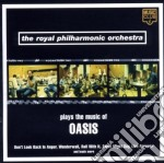 PLAYS THE MUSIC OF OASIS cd musicale di ROYAL PHILARMONIC OR
