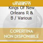 KINGS OF NEW ORLEANS R'N'B cd musicale di AA.VV.