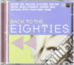 BACK TO THE EIGHTIES cd musicale di AA.VV.