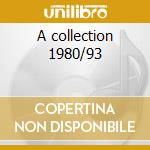 A collection 1980/93 cd musicale