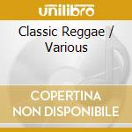 CLASSIC REGGAE: THE DEEJAYS cd musicale di AA.VV.