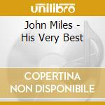 HIS VERY BEST cd musicale di MILES JOHN