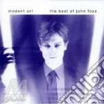 MODERN ART-THE BEST OF cd musicale di FOXX JOHN