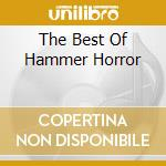 THE BEST OF HAMMER HORROR cd musicale di HAMMER HORROR