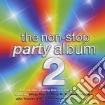 THE NON-STOP PARTY ALBUM cd musicale di ARTISTI VARI(2CD)