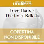LOVE HURTS - THE ROCK BALLADS cd musicale di NAZARETH