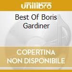 BEST OF BORIS GARDINER cd musicale di GARDINER BORIS