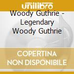 THE LEGENDARY cd musicale di GUTHRIE WOODY