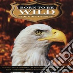 BORN TO BE WILD cd musicale di AA.VV.