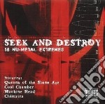 Seek And Destroy - 16 Nu-Metal Extremes cd musicale di AA.VV.
