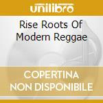 Rise the roots of modern reggae cd musicale