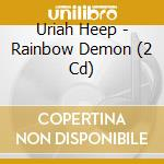 RAINBOW DEMON - LIVE AND STUDIO cd musicale di URIAH HEEP