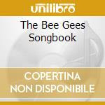 THE BEE GEES SONGBOOK cd musicale di AA.VV.