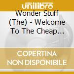 WELCOME TO THE CHEAP SEATS - LIVE cd musicale di WONDERSFTUFF