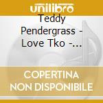 LOVE TKO - THE VERY BEST OF cd musicale di PENDERGRASS TEDDY