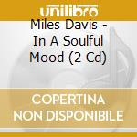IN A SOULFUL MOOD cd musicale di DAVIS MILES