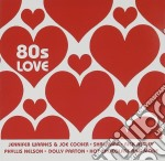 80S Love - Warnes J,Cocker J... cd musicale di AA.VV.