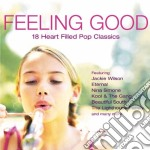 Feeling Good: 18 Heart Filled Pop Classics cd musicale di ARTISTI VARI