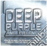 Deep Purple - Deep Purple And Friends cd musicale di DEEP PURPLE