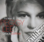 BLACK COFFEE: THE BEST OF PEGGY LEE cd musicale di LEE PEGGY
