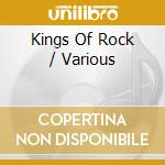 KINGS OF ROCK cd musicale di AA.VV.