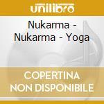 Yoga - nukarma cd musicale di Artisti Vari