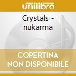 Crystals - nukarma cd musicale di Artisti Vari