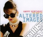 HAPPY BIRTHDAY: THE VERY BEST OF ALTERED cd musicale di ALTERED IMAGES