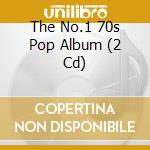 THE NO.1 70S POP ALBUM (2 CD) cd musicale di AA.VV.