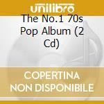 THE NO.1 70S POP ALBUM (2 CD) cd musicale di AA.VV.