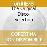 THE ORIGINAL DISCO SELECTION cd musicale di ARTISTI VARI