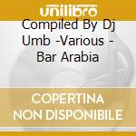 Bar arabia cd musicale di Artisti Vari
