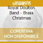 BRASS CHRISTMAS cd musicale di ROYAL DOULTON BAND