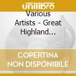 Great highland bagpipe cd musicale di Artisti Vari