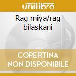 Rag miya/rag bilaskani cd musicale di Artisti Vari