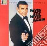 007 - Never Say Never Again cd musicale di O.S.T.