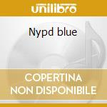 Nypd blue cd musicale di Ost