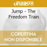 The freedom train cd musicale di Jump