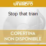 Stop that train cd musicale di Clint Eastwood