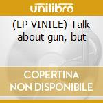 (LP VINILE) Talk about gun, but lp vinile di Pecus General