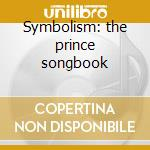 Symbolism: the prince songbook cd musicale