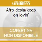 Afro-desia/keep on lovin' cd musicale